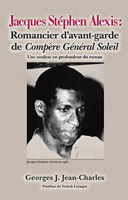 La couverture de Jacques Stéphen Alexis: Romancier d'avant-garde de Compère Général Soleil.